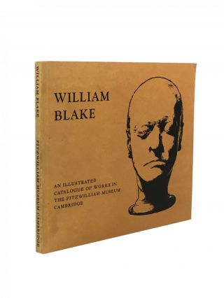 William Blake Catalogue of the Collection in the Fitzwilliam Museum Cambridge
