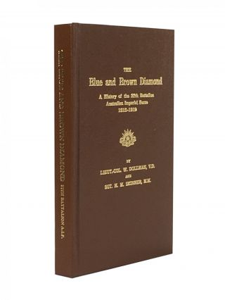 The Blue and Brown Diamond; A History of the 27th Battalion Australian Imperial Force 1915-1919....