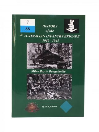 History of the 7th Australian Infantry Brigade; Milne Bay to Bouganville. Ron H. Mortensen