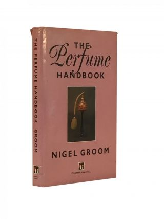 The Perfume Handbook. Nigel Groom.