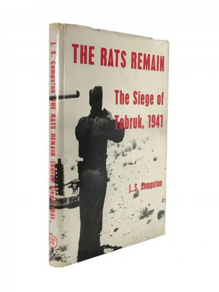 The Rats Remain; The Siege of Tobruk, 1941. J. S. Cumpston