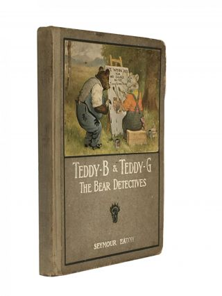 Teddy -B and Teddy-G The Bear Detectives. Seymour Eaton, Paul Piper