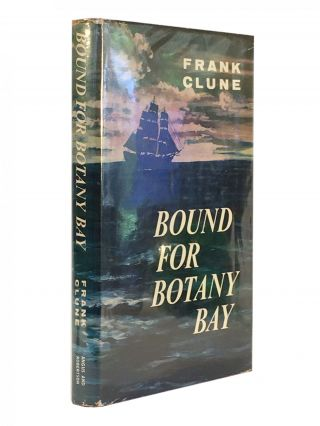 Bound for Botany Bay. Frank CLUNE
