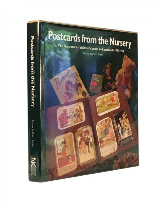 Postcards from the Nursery; The illustrators of children's books and postcards 1900-1950. Dawn...
